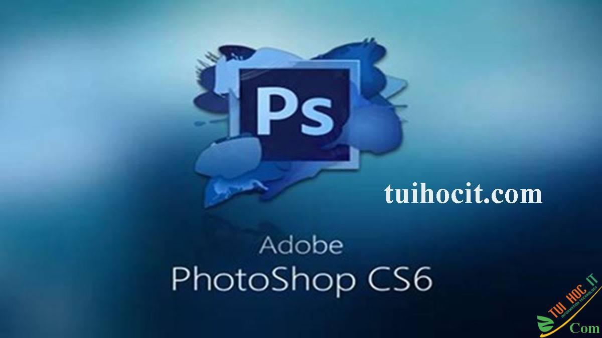 Download Adobe Photoshop CS6 Full Miễn Phí Vĩnh Viễn 1