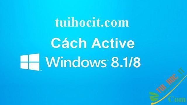 Cách Active Windows 8/8.1 Kích Hoạt Bản Quyền bằng CMD Vĩnh Viễn 12