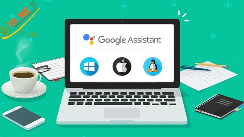 Hướng dẫn cách cài đặt Google Assistant PC đơn giản, nhanh chóng 11