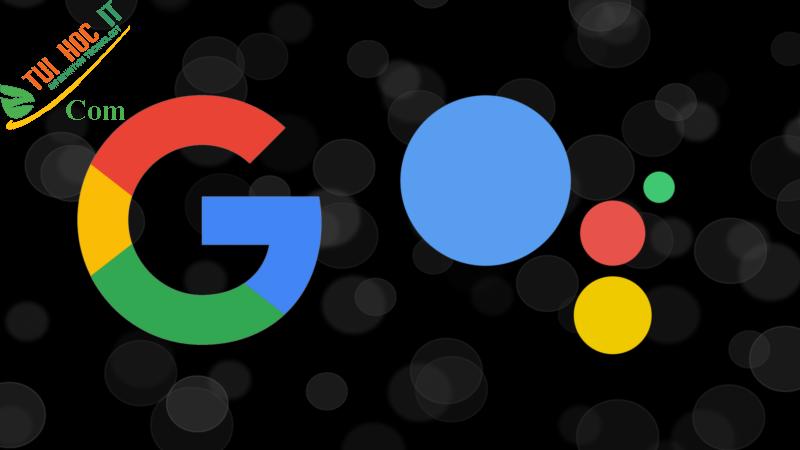 Hướng dẫn cách cài đặt Google Assistant PC đơn giản, nhanh chóng 9